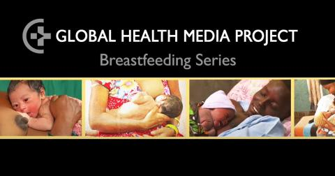 Global Health Media Videos: Breastfeeding